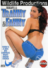 Theres A Tranny In My Fanny